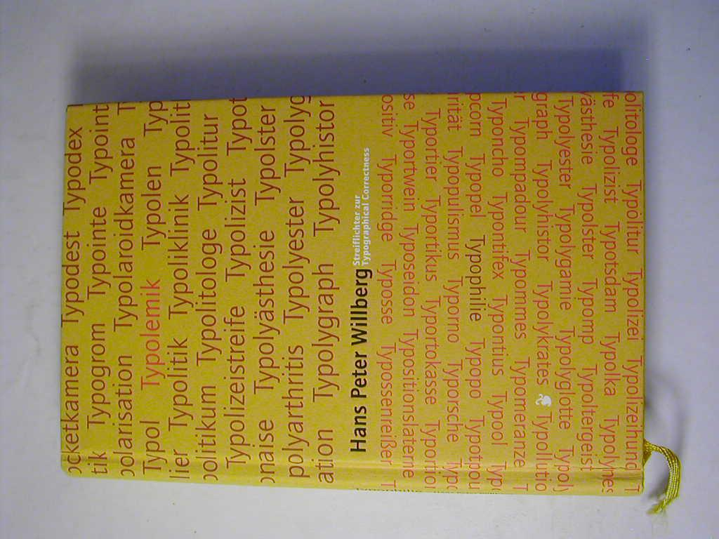 Typolemik. Streiflichter zur typographical correctness / Typophilie.: Hans Peter Willberg