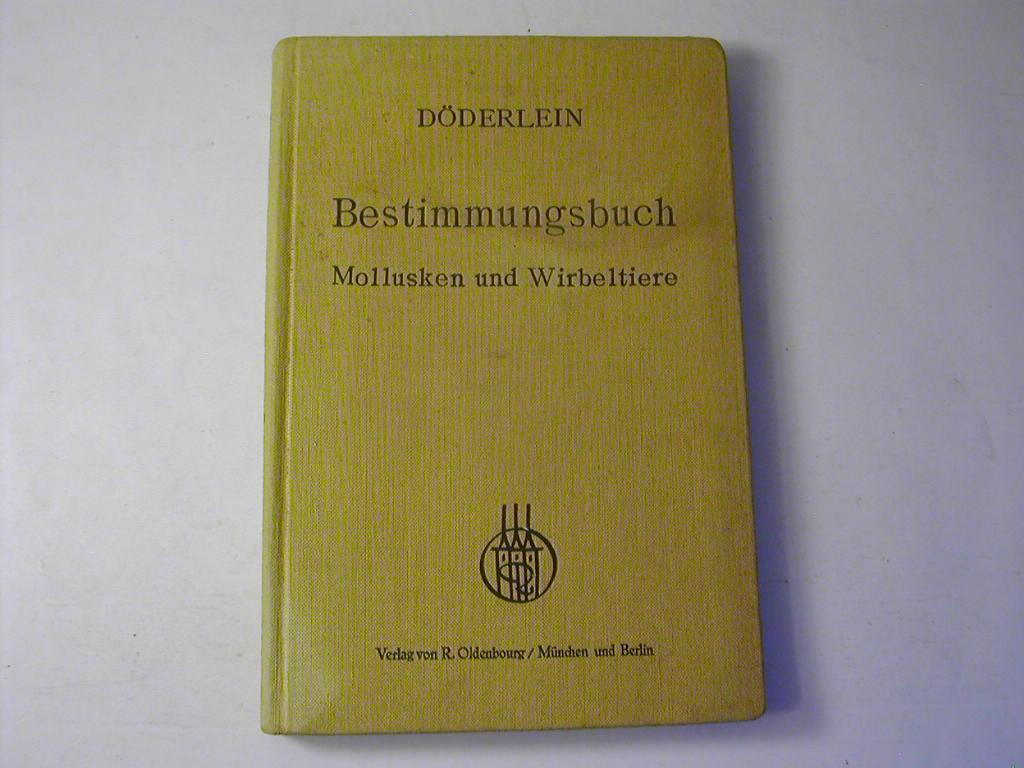 Bestimmungsbuch für deutsche Land-und Süßwassertiere Mollusken und: Ludwig Döderlein