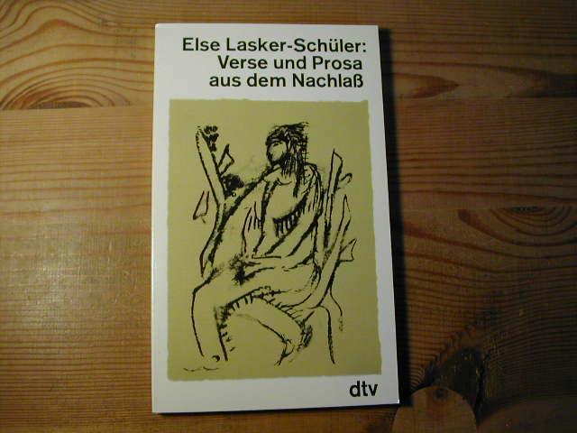 Verse Und Prosa Aus Dem Nachlaß - Else Lasker-Schüler