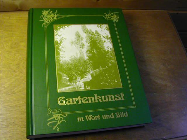 Die Gartenkunst in Wort und Bild. Reprint: Franz Sales Meyer