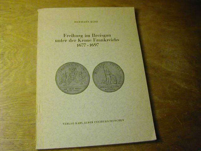 Freiburg Im Breisgau Unter Der Krone Frankreichs 1677 1697 Von