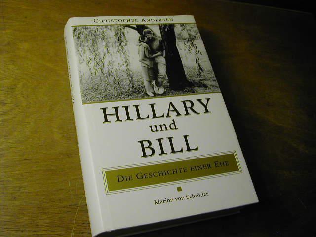 Hillary und Bill : die Geschichte einer Ehe - Christopher Andersen