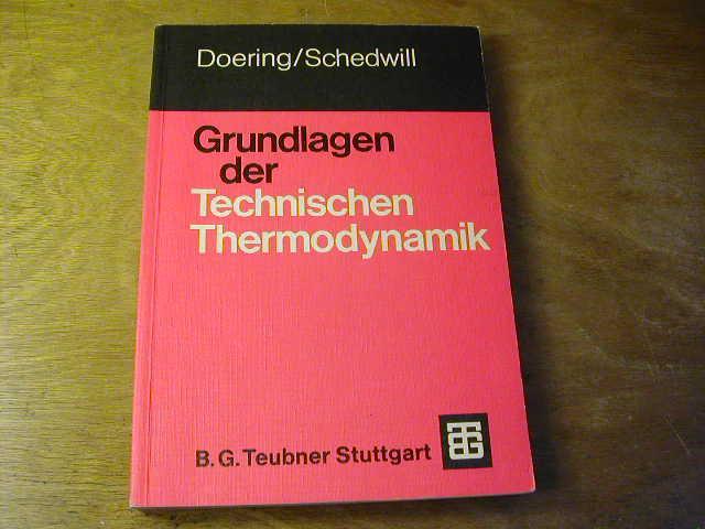 Grundlagen der technischen Thermodynamik: Ernst Doering u.