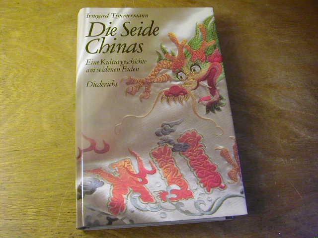 Die Seide Chinas : e. Kulturgeschichte am seidenen Faden
