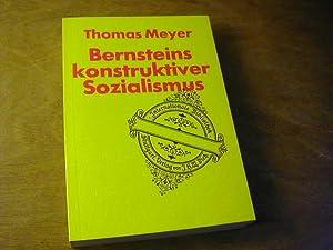 Bernsteins konstruktiver Sozialismus : Eduard Bernsteins Beitr. zur Theorie d. Sozialismus - ...