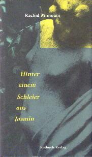 Hinter Einem Schleier Aus Jasmin. Erzählungen: Rachid Mimouni