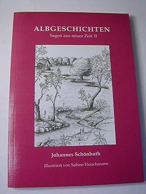 Albgeschichten. Sagen aus neuer Zeit 2: Johannes Schönhuth