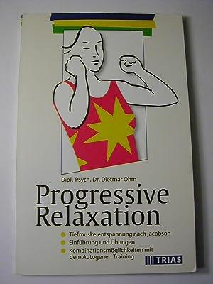 Progressive Relaxation : Tiefmuskelentspannung nach Jacobson ;: Dietmar Ohm