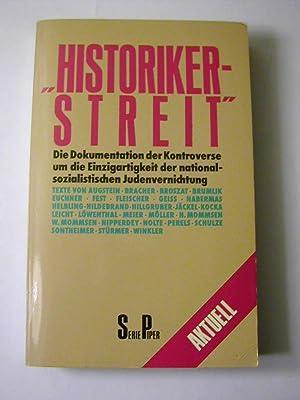"""Historikerstreit"""". Die Dokumentation der Kontroverse um die: Rudolf Augstein ."""