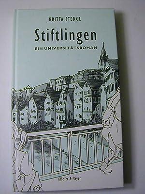 Stiftlingen. Ein Universitätsroman: Britta Stengel