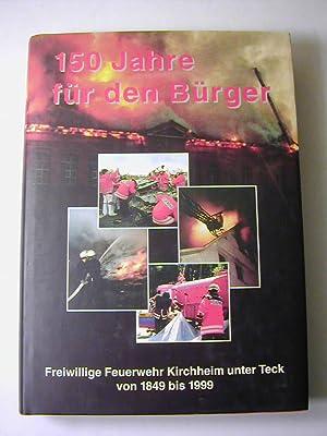 150 Jahre für den Bürger - Freiwillige: Freiwillige Feuerwehr Kirchheim