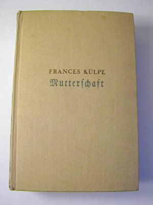 Mutterschaft : Ein baltischer Roman: Frances Külpe