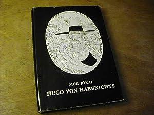 Hugo von Habenichts Ein berüchtigter Abenteurer des: Mor Jokai [