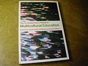 The RoutledgeFalmer Reader in Multicultural Education: Critical: Gloria Ladson-Billings, David