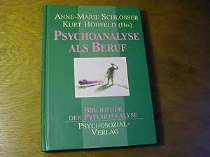 Psychoanalyse Als Beruf: Anne-Marie Schlösser /