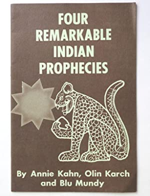 Four remarkable Indian prophecies : of the Navajos, Toltecs, Mayas and Indians of Idaho.