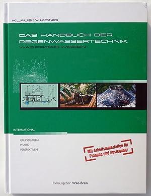 Das Handbuch der Regenwassertechnik : was Profis: König, Klaus W.