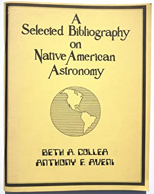 A Selected Bibliography on Native American Astronomy.