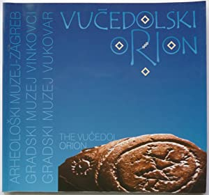 The Vucedol Orion and the Oldest European Calendar. = Vucedolski Orion i najstariji europski kale...