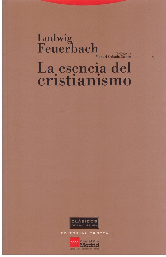 La Esencia del Cristianismo, Ludwig Feuerbach