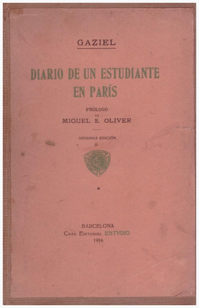 DIARIO DE UN ESTUDIANTE EN PARÍS. 4 VOLS. I Diario de un estudiante en París; II Narraciones de tierras heroicas (1914-1915); III En las líneas de fu