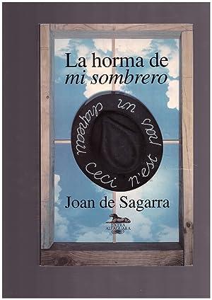 La horma de mi sombrero.: Sagarra, Joan de