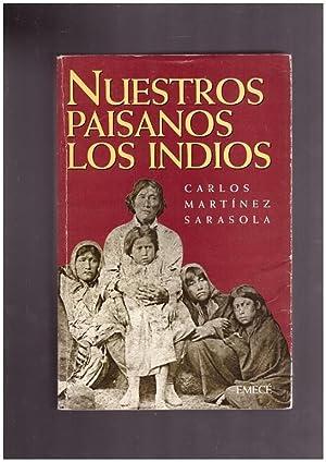 NUESTROS PAISANOS LOS INDIOS.: Martínez Sarasola, Carlos.