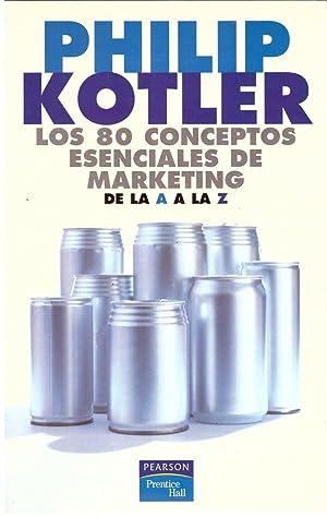 LOS 80 CONCEPTOS ESENCIALES DE MARKETING DE: Kotler, Philip.