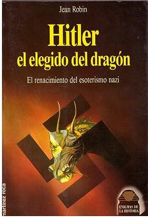 Hitler, el elegido del dragón.: Robin, Jean