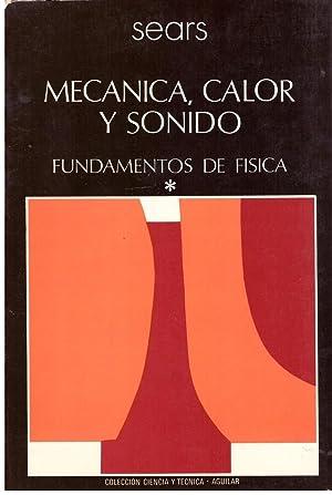 Mecanica, Calor, Sonido. Fundamentos De Fisica I.: Sears, Francis W.