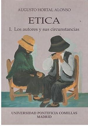ETICA. I.- Los autores y sus circunstancias.: Hortal Alonso, Augusto.