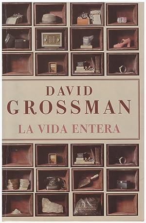 LA VIDA ENTERA.: Grossman, David