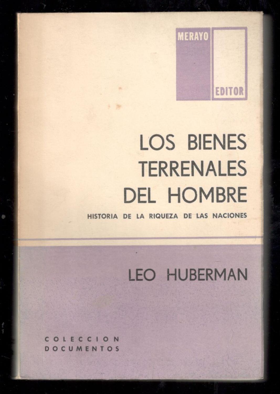 BIENES TERRENALES DEL HOMBRE, LOS (HISTORIA DE LA RIQUEZA DE LAS ...
