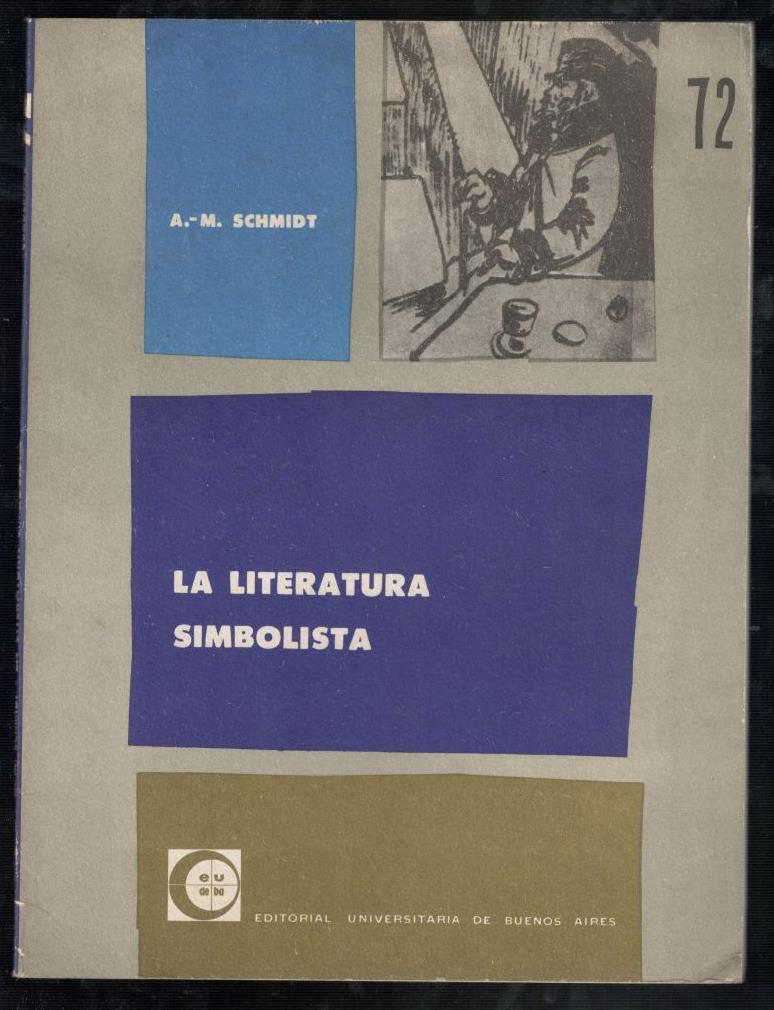 LITERATURA SIMBOLISTA, LA (1870-1900): SCHMIDT, A.M.; MANUEL LAMANA, (TRADUCCION)