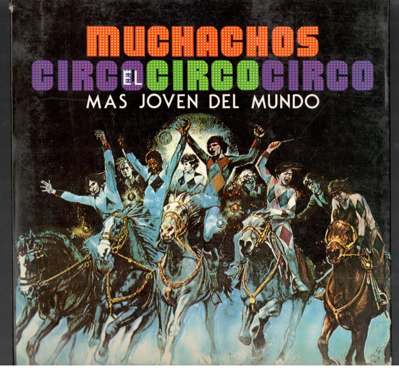 MUCHACHOS; EL CIRCO MAS JOVEN DEL MUNDO - MUÑIZ SÁNCHEZ, ALBERTO