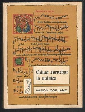 COMO ESCUCHAR LA MUSICA: COPLAND, AARON; JESUS