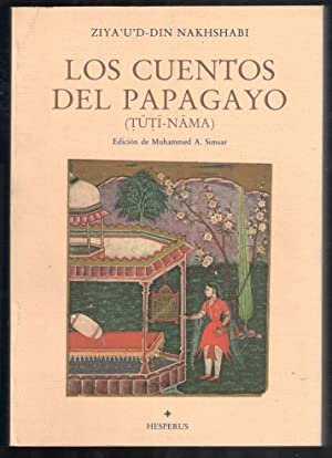 CUENTOS DEL PAPAGAYO, LOS (TUTI-NAMA): NAKHSHABI, ZIYA'U'D-DIN; MUHAMMED