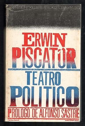 TEATRO POLÍTICO: PISCATOR, ERWIN; ALFONSO SASTRE, (PROLOGO); SALVADOR VILA, (TRADUCCION); ...