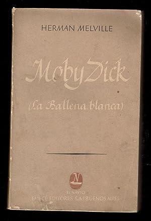 MOBY DICK (LA BALLENA BLANCA): MELVILLE, HERMAN; GUILLERMO GUERRERO ESTRELLA, HUGO E. RICART Y ...