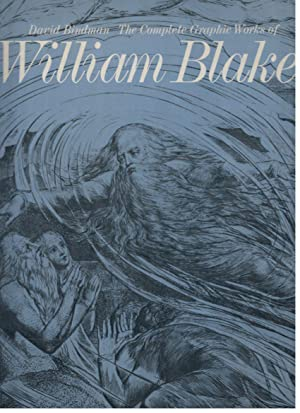 THE COMPLETE GRAPHIC WORKS OF WILLIAM BLAKE: BINDMAN, DAVID; DEIRDRE