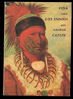 VIDA ENTRE LOS INDIOS, VOLUMEN I: CATLIN, GEORGE; JORDI