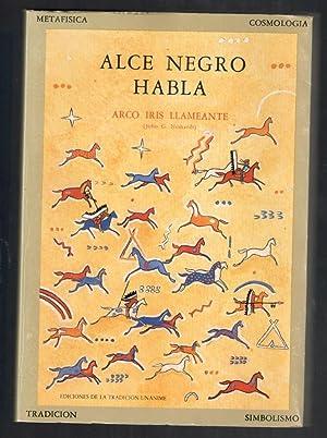 ALCE NEGRO HABLA: ARCO IRIS LLAMEANTE,