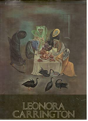 LEONORA CARRINGTON: GARCÍA PONCE, JUAN Y LEONORA CARRINGTON, (TEXTOS); INES AMOR Y VICENTE ROJO, (...