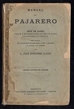 MANUAL DEL PAJARERO; ARTE DE CAZAR CRIAR Y EDUCAR TODA CLASE DE AVES Y DE DISECARLAS CON PERFECCI&...