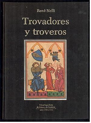 TROVADORES Y TROVEROS: NELLI, RENE; RAFAEL LLINAS, (DISEÑO); LAURE MASSIN, (DIBUJOS TÉCNICOS); ...