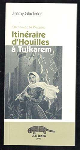 D'UN VOYAGE EN PALESTINE; ITINERAIRE D'HOUILLES A: GLADIATOR, JIMMY