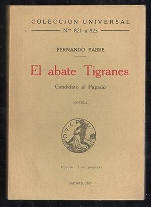 ABATE TIGRANES, EL; CANDIDATO AL PAPADO: FABRE, FERNANDO; J.