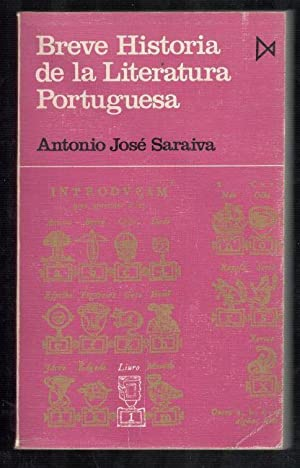 BREVE HISTORIA DE LA LITERATURA PORTUGUESA: SARAIVA, ANTONIO JOSÉ;