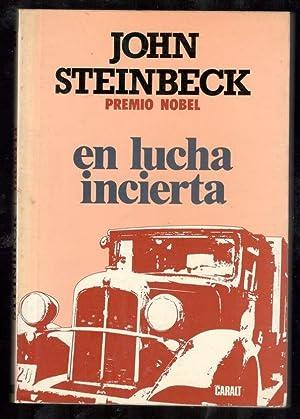 EN LA LUCHA INCIERTA: STEINBECK, JOHN; VICENTE