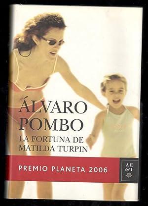 FORTUNA DE MATILDA TURPIN, LA: POMBO, ÁLVARO